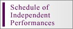 Schedule of Independent performances